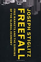 Freefall: Free Markets and the Sinking of the Global Economy by Joseph Stiglitz (28-Jan-2010) Hardcover