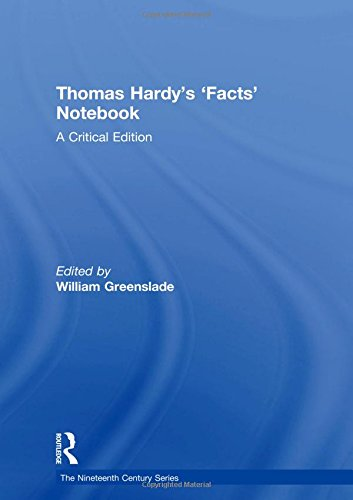 Greenslade, W: Thomas Hardy's 'Facts' Notebook: A Critical Edition (Nineteenth Century Series)