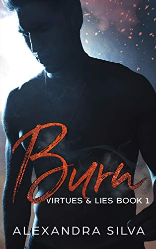 Burn (Virtues & Lies Book 1) by [Alexandra Silva]