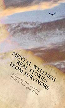 Mental Wellness: Real Stories From Survivors by [Charlie Rizzo, Lauren Panobianco, Elizabeth Brechter, R.M. Ridley, Christine Arnecke, Suzanne Robb, Adrian Chamberlin, Rebecca Besser, Francis Cimino, Deb Damone]