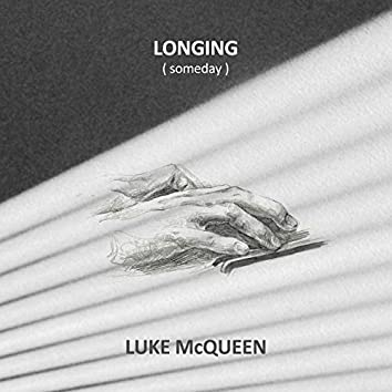 Longing: Someday