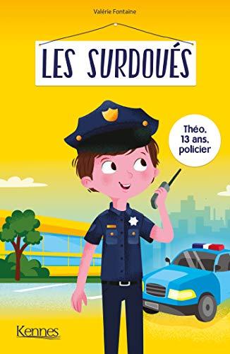 Les Surdoués - Théo, 13 ans, policier