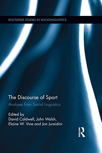 The Discourse of Sport: Analyses from Social Linguistics (Routledge Studies in Sociolinguistics) (English Edition)