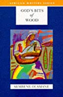 God's Bits of Wood (African Writers Series)