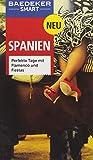 Baedeker SMART Reiseführer Spanien: Perfekte Tage mit Flamenco und Fiestas