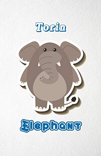 Torin Elephant A5 Lined Notebook 110 Pages: Funny Blank Journal For Zoo Wide Animal Nature Lover Relative Family Baby First Last Name. Unique Student ... Composition Great For Home School Writing