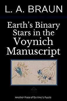 Earth's Binary Stars in the Voynich Manuscript by [L. A. Braun]