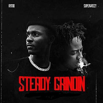 Steady Grindin
