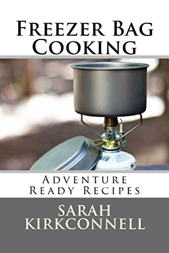 Freezer Bag Cooking: Adventure Ready Recipes (English Edition)