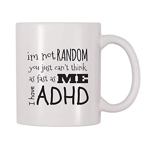 Ich bin nicht zufällig, dass Sie einfach nicht so schnell denken können wie ich Ich habe ADHS Kaffee-Haferl (11 oz)