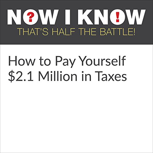 How to Pay Yourself $2.1 Million in Taxes audiobook cover art
