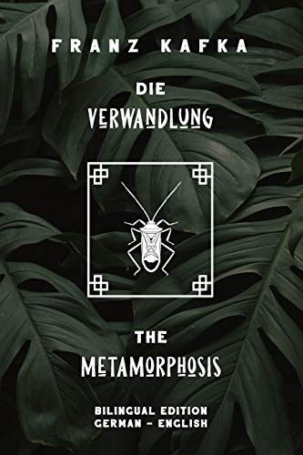 Die Verwandlung / The Metamorphosis: Bilingual Edition German - English | Side By Side Translation | Parallel Text Novel For Advanced Language Learning | Learn German With Stories