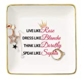 Funny Birthday Christmas Gifts for Women,Best Friends,Sister,Daughter,Niece,Co-worker,Wife,Mom,Girlfriend - Live Like Rose Dress Like Blanche -Ceramic Jewelry Holder Ring Dish Trinket Box Tray