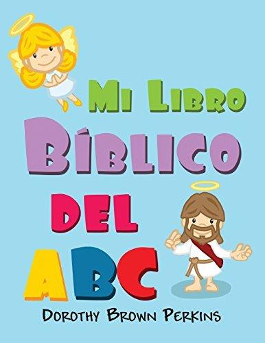 Mi Libro Biblico del ABC by Dorothy Brown Perkins (2014-05-29)