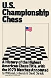 Us Championship Chess With The Games Of The 1973 Tournament: A History Of The Highest American Chess Title, With The 1973 Matches Annotated-Lombardy, William Daniels, David Sloan, Sam