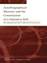 Autobiographical Memory and the Construction of A Narrative Self: Developmental and Cultural Perspectives