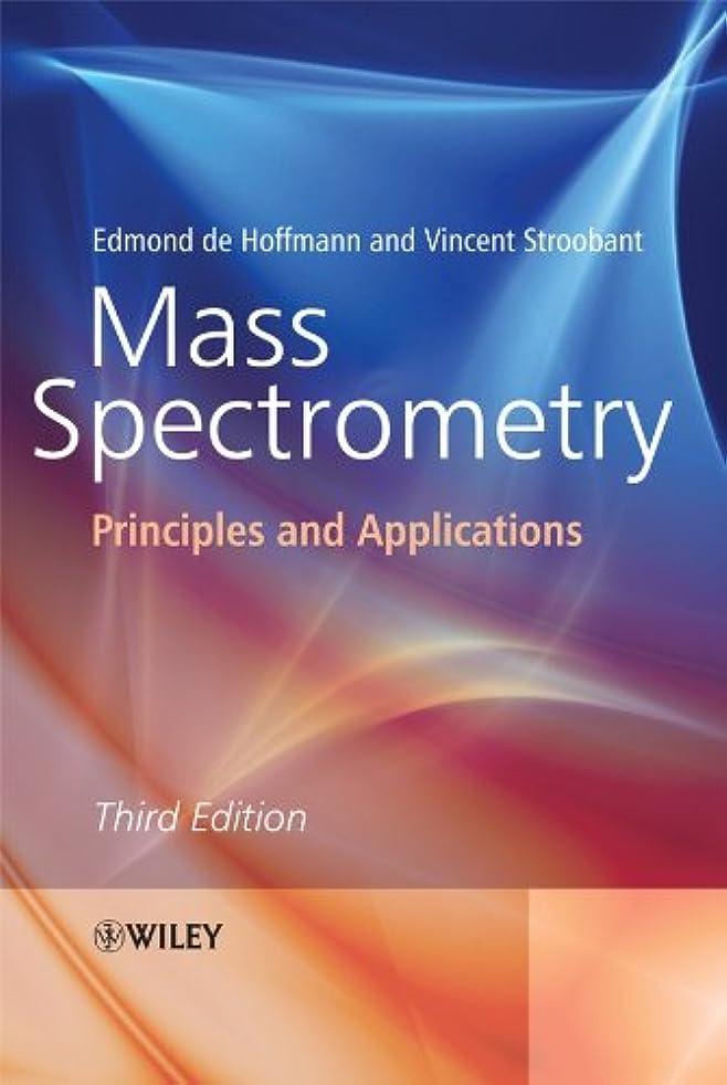 農場不要仕立て屋Mass Spectrometry: Principles and Applications (English Edition)