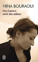 Nos baisers sont des adieux de Nina Bouraoui