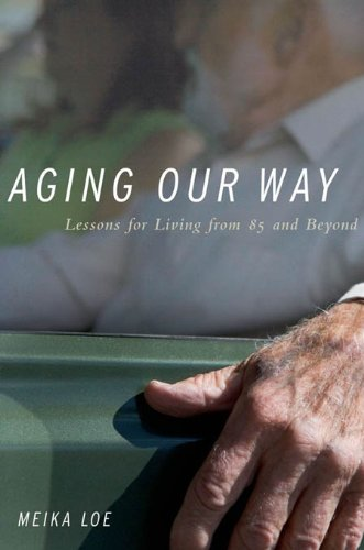 41NYrb8hOhL - Aging Our Way: Lessons for Living from 85 and Beyond