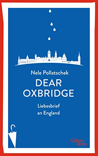 Dear Oxbridge: Liebesbrief an England
