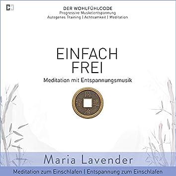 Einfach Frei | Meditation mit Entspannungsmusik | Meditation zum Einschlafen | Entspannung zum Einschlafen (DER WOHLFÜHLCODE | Progressive Muskelentspannung | Autogenes Training | Achtsamkeit | Meditation)