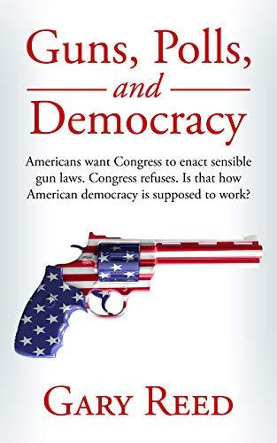 Guns, Polls, and Democracy (English Edition)