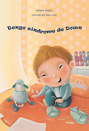Tengo sindrome de down (MIAU ALBUM INFANTIL)