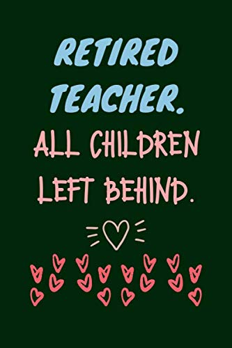 Retired Teacher Gifts: Lined Notebook Journal Diary to Write in for Teacher (Volume 4)