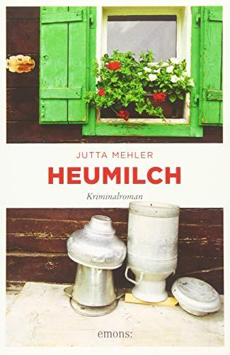 Heumilch: Kriminalroman (Fanni Rot)