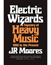 Electric Wizards: A Tapestry of Heavy Music from 1968 to the Present