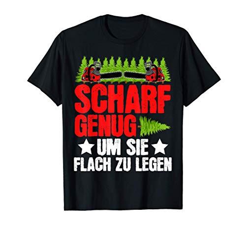 Scharf genug um sie flach zu legen Wald Forstwirt Förster T-Shirt