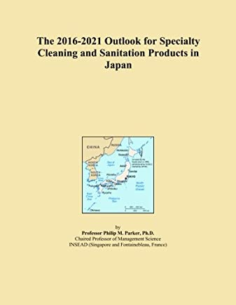 The 2016-2021 Outlook for Specialty Cleaning and Sanitation Products in Japan
