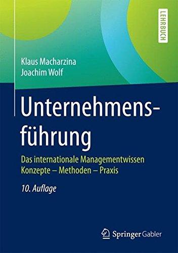 Unternehmensführung: Das internationale Managementwissen Konzepte - Methoden - Praxis