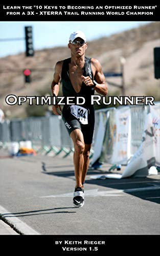 Optimized Runner - Learn the 10 Keys to Becoming an Optimized Runner from a 3X - XTERRA Trail Running World Champion (English Edition)