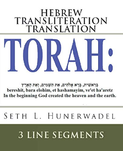 Torah: Hebrew Transliteration Translation: Genesis, Exodus, Leviticus, Numbers & Deuteronomy: Hebrew+Transliteration+English 3 Line Segments (Big Bible Books: Hebrew Transliteration Translation)