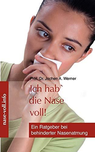 Ich hab' die Nase voll!: Ein Ratgeber bei behinderter Nasenatmung
