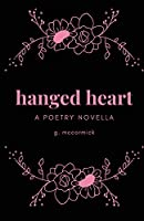 hanged heart: a poetry novella