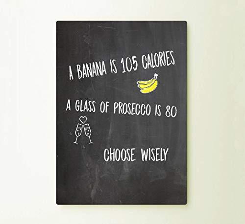 Dozili A Banana Prosecco Kalorien Schild Art Typograhie inspirierendes Zitat Metall Wand Fine Metal Prints Metall Outdoor Blechschild personalisierbar, Aluminium, einfarbig, 10