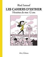 Les Cahiers d'Esther - Tome 3 Histoires de mes 12 ans (03) de Riad Sattouf