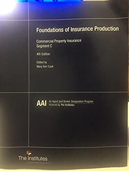 Paperback Foundations of Insurance Production: Commercial Property Insurance Book