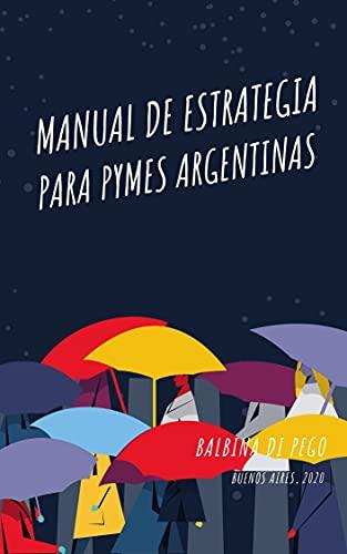 Manual de estrategia para pymes argentinas (Spanish Edition)