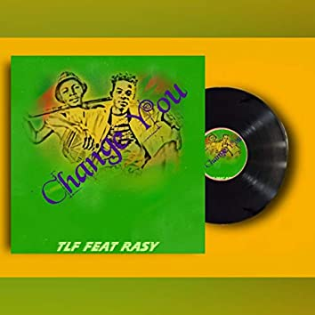 Change You (feat. Rasy)