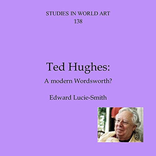 Ted Hughes: A Modern Wordsworth? A Modern Byron? audiobook cover art