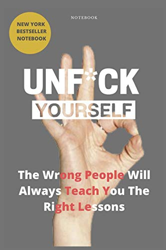 Unf*ck yourself: the wrong people will always teach you the right lessons