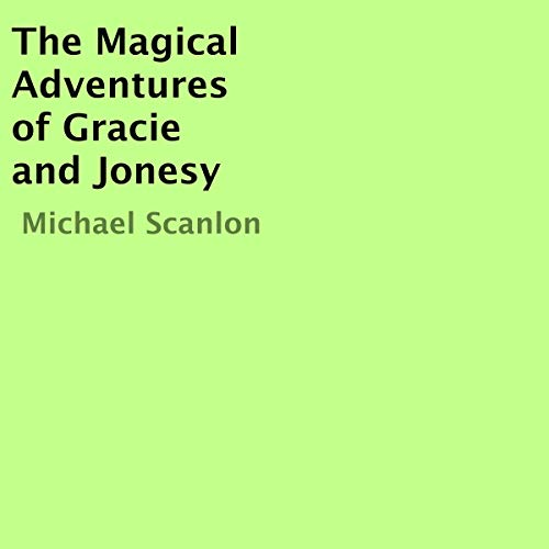 The Magical Adventures of Gracie and Jonesy cover art