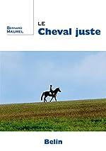 Le cheval juste de Bernard Maurel