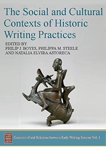 Compare Textbook Prices for The Social and Cultural Contexts of Historic Writing Practices Contexts of and Relations Between Early Writing Systems  ISBN 9781789254785 by Boyes, Philip J.,Steele, Philippa M.,Elvira Astoreca, Natalia