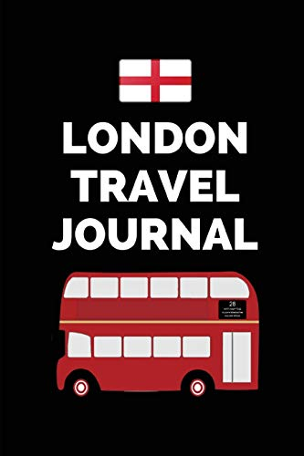 London Travel Journal: A London Double Decker Bus Notebook To Record Your Memories Of London Sightseeing [Idioma Inglés]
