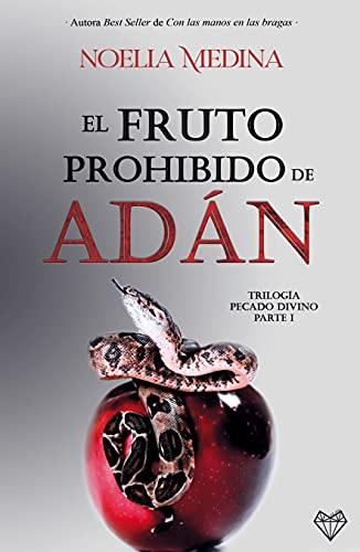 El fruto prohibido de Adán : Parte I (trilogía Pecado Divino)