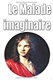 Le Malade imaginaire - Independently published - 12/08/2017